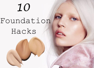 10 Must-Know Foundation Hacks for a Picture Perfect Face