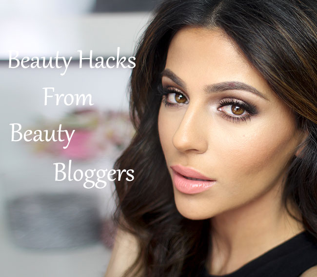 Beauty Hacks and Tips from Beauty Bloggers