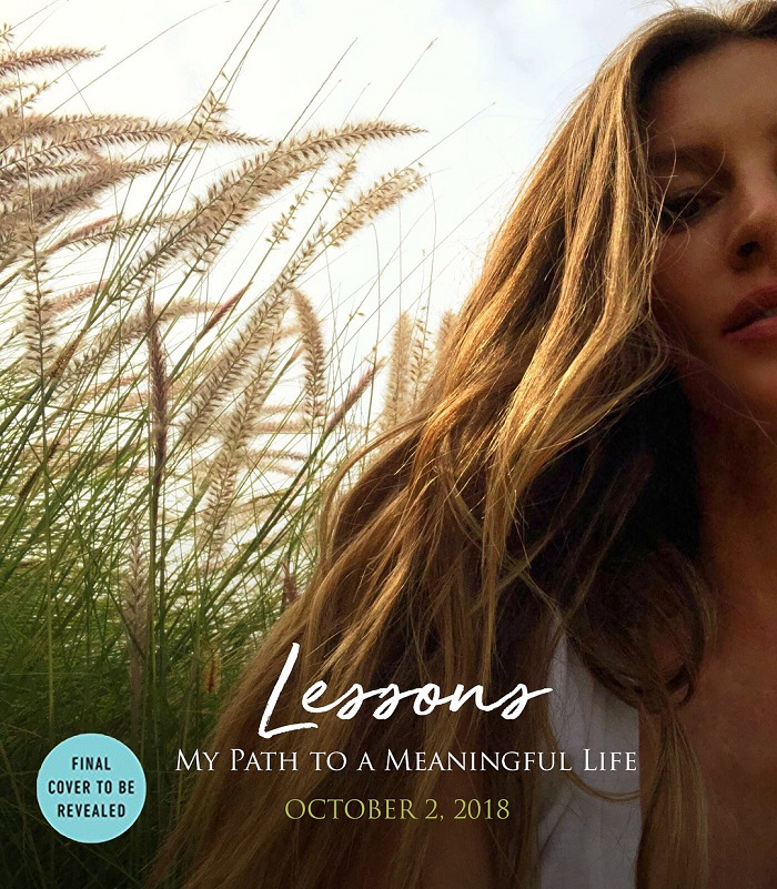 Gisele Bündchen to Release a Memoir Gisele Lessons My Path to a Meaningful Life