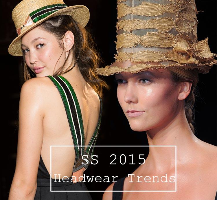 Spring/ Summer 2015 Headwear Trends
